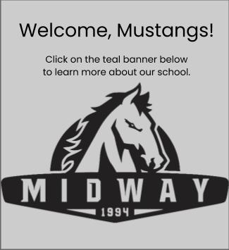 Welcome, Mustangs! Click on the banner below to learn more about our school.